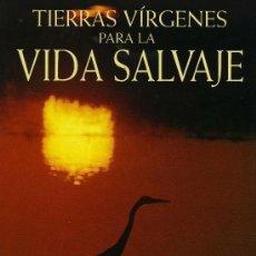 Coleccionismo de National Geographic: NATIONAL GEOGRAPHIC - TIERRAS VIRGENES PARA LA VIDA SALVAJE. Lote 203054906