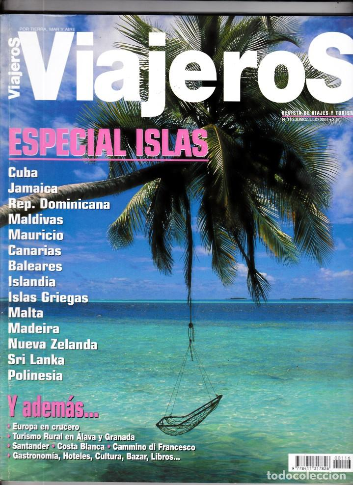 REVISTA VIAJEROS Nº 116 JUNIO - JULIO 2004· ESPECIAL ISLAS Y CRUCEROS (160 PÁGINAS) (Coleccionismo - Revistas y Periódicos Modernos (a partir de 1.940) - Revista National Geographic)