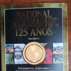 Coleccionismo de National Geographic: NATIONAL GEOGRAPHIC 125 AÑOS. VOLUMEN 2. Lote 219276490