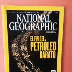 Coleccionismo de National Geographic: NATIONAL GEOGRAPHIC ESPAÑA. EL FIN DEL PETRÓLEO BARATO. JUNIO 2004.. Lote 220189155