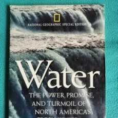 Coleccionismo de National Geographic: NATIONAL GEOGRAPHIC SPECIAL EDITION. WATER THE POWER, PROMISE AND TURMOIL OF NORTH.... Lote 224831297