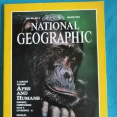 Coleccionismo de National Geographic: NATIONAL GEOGRAPHIC, VOL. 181, N°3, MARCH 1992. A CURIOUS KINSHIP. APES AND HUMANS. Lote 227729465