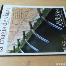Coleccionismo de National Geographic: LA MAGIA DE VIAJAR - ARAGON / BAJO ARAGON / 77 DE 2013 / U+406. Lote 245647155