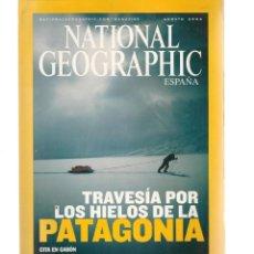 Coleccionismo de National Geographic: NATIONAL GEOGRAPHIC. TRAVESIA POR LOS HIELOS DE LA PATAGONIA. AGOSTO, 2004. (ST/B16). Lote 262897575