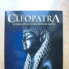Coleccionismo de National Geographic: CLEOPATRA EN BUSCA DE LA ÚLTIMA REINA DE EGIPTO NATIONAL GEOGRAPHIC. Lote 294485898