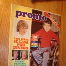 Coleccionismo de Revista Pronto: REVISTA - PRONTO Nº 470 - 11.5.81. EN PORTADA: LADY DIANA, ROBERT REDFORD, PAUL NEWMAN. . Lote 3576396