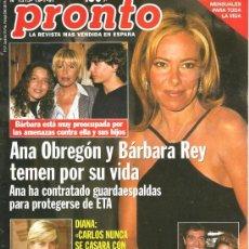 Coleccionismo de Revista Pronto: PRONTO Nº 1315 ANA OBREGÓN Y BARBARA REY AMENAZADAS. Lote 27245282