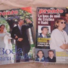 Coleccionismo de Revista Pronto: PRONTO REVISTAS, NOS 1327 Y 1329, - BODA Y LUNA DE MIEL DE CRISTINA E IÑAKI.. Lote 34385186