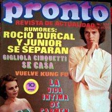 Coleccionismo de Revista Pronto: PRONTO 1974 / ROCIO DURCAL, GIGLIOLA CINQUETTI, DAVID CARRADINE, AGATA LYS, CARMEN SEVILLA, JUNIOR. Lote 34909651