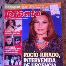 Coleccionismo de Revista Pronto: REVISTA PRONTO Nº 1761 . 4/02/2006 . ROCIO JURADO INTERVENIDA . ROSARIO FLORES . JAVIER SARDA . Lote 52524687