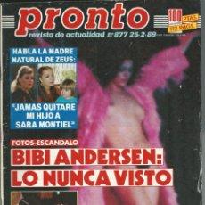 Coleccionismo de Revista Pronto: PRONTO CON BIBI ANDERSEN LO NUNCA VISTO -SARA MONTIEL -ESTEFANIA Y CAROLINA DE MONACO DE 1989. Lote 42721822