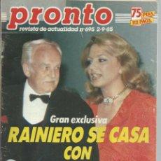 Coleccionismo de Revista Pronto: PRONTO Nº 695 CON RAINIERO SE CASA CON IRA DE FURSTENBERG EN 1985. Lote 42730323