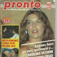 Coleccionismo de Revista Pronto: PRONTO Nº 636 CON CAROLINA DE MONACO Y PROBLEMAS CON SU BEBE - CAMILO SESTO - BERTIN DE 1984. Lote 42738000
