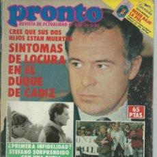 Coleccionismo de Revista Pronto: PRONTO Nº 620 CON EL DUQUE DE CADIZ - ROCIO JURADO - IMANOL ARIAS - PALOMO LINARES DE 1984. Lote 42743218