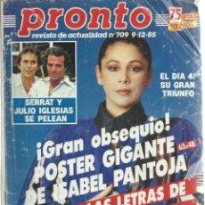 Coleccionismo de Revista Pronto: PRONTO CON ISABEL PANTOJA - MARIA JIMENEZ Nº 709 DE 1985. Lote 43162713