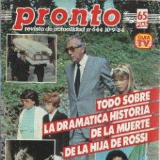 Coleccionismo de Revista Pronto: PRONTO CON - BERTIN OSBORNE ENTIERRO DE LA HIJA DE ROSSI Nº 644 DE 1984. Lote 43568883