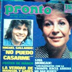 Coleccionismo de Revista Pronto: REVISTA PRONTO / LINA MORGAN, MARISOL & ANTONIO GADES, MARCO POSTER, HOMBRES DE HARRELSON, GALLARDO. Lote 46237457