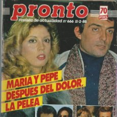 Coleccionismo de Revista Pronto: PRONTO Nº 666 DE 1985 CON - ALASKA - CARMEN BORDIU - MARIA JIMENEZ -. Lote 47423042