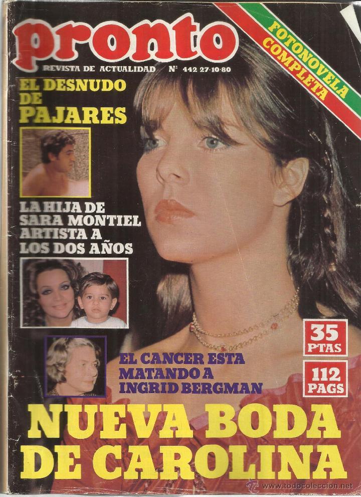 REVISTA PRONTO. OCTUBRE. 1980. Nº 442. ANDRÉS PAJARES. SARA MONTIEL. CAROLINA DE MÓNACO (Papel - Revistas y Periódicos Modernos (a partir de 1.940) - Revista Pronto)