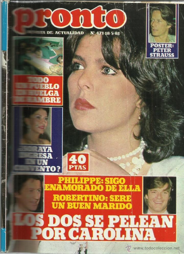 REVISTA PRONTO. MAYO. 1981. Nº 471. CAROLINA DE MÓNACO. PHILIPPE JUNOT. ROBERTINO (Papel - Revistas y Periódicos Modernos (a partir de 1.940) - Revista Pronto)