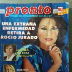 Coleccionismo de Revista Pronto: ANTIGUA REVISTA PRONTO NUM 811 - AÑO 1987 - ENFERMEDAD ROCIO JURADO. Lote 70012033