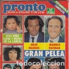 Coleccionismo de Revista Pronto: * REVISTA PRONTO 570 * 11-4-83 * JULIO IGLESIAS / MANOLO ESCOBAR / CAMILO SESTO / BERTIN / 13. Lote 113353895