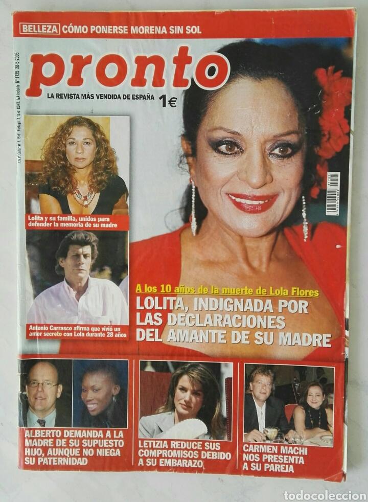 REVISTA PRONTO N° 1725 MAYO 2005 LOLITA LOLA FLORES LETIZIA EMBARAZADA (Papel - Revistas y Periódicos Modernos (a partir de 1.940) - Revista Pronto)