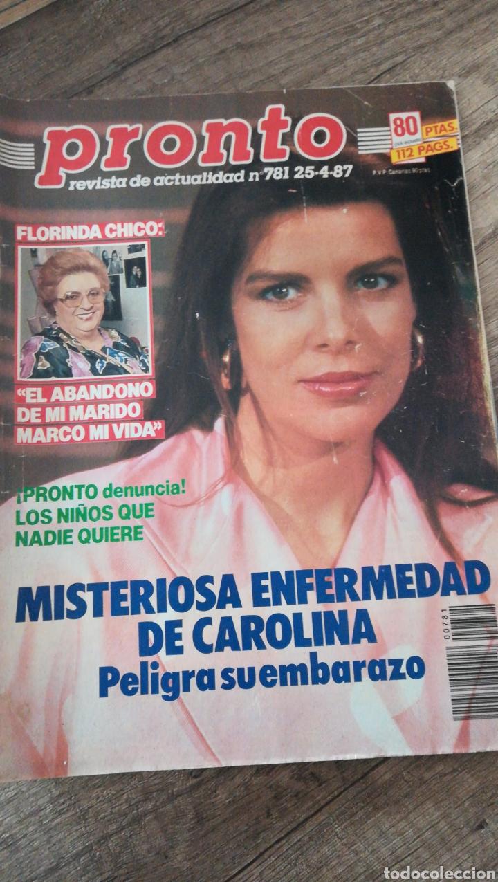 REVISTA PRONTO 781 * 25-4-87 * CAROLINA + ROCÍO JURADO + MARIA CASAL + LA FLACA * 8 (Papel - Revistas y Periódicos Modernos (a partir de 1.940) - Revista Pronto)