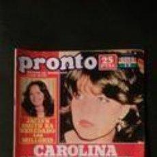 Coleccionismo de Revista Pronto: CAROLINA-JACLYN SMITH-ROCIO JURADO-LEIF GARRETT-CARLOS CANO-MIGUEL BOSE-UN DOS TRES-FELIX RODRIGUEZ . Lote 118836203