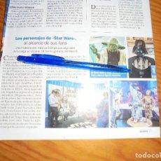 Coleccionismo de Revista Pronto: RECORTE PRENSA : LOS PERSONAJES DE STAR WARS, AL ALCANCE DE SUS FANS. PRONTO, DCBRE 2017. Lote 130305322