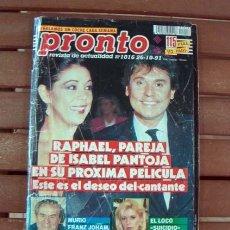 Coleccionismo de Revista Pronto: PRONTO / ISABEL PANTOJA, RAPHAEL, LETICIA SABATER, DON JOHNSON, NORMA DUVAL, AZUCENA HERNANDEZ . Lote 131055264
