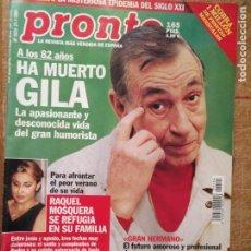 Coleccionismo de Revista Pronto: REVISTA PRONTO GILA RAQUEL MOSQUERA RAPHAEL ESTOPA GRAN HERMANO ADOLFO SUAREZ ,,,. Lote 131781342