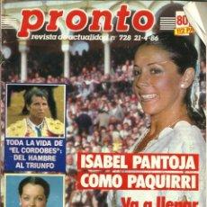 Coleccionismo de Revista Pronto: REVISTA PRONTO Nº728 ISABEL PANTOJA, CARMINA ORDOÑEZ, EL CORDOBÉS, MONICA MOLINA, JIMÉNEZ DEL OSO. Lote 134120266