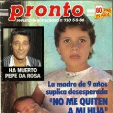 Coleccionismo de Revista Pronto: REVISTA PRONTO Nº730 PEPE DA ROSA JAVI DE VERANO AZUL, EL CORDOBÉS, PAQUIRRÍN, NURIA FELIU. Lote 134120554