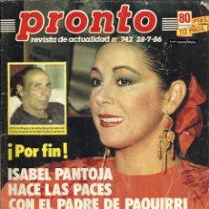 Coleccionismo de Revista Pronto: REVISTA PRONTO Nº742 ISABEL PANTOJA,SILVIA PANTOJA, MARLENE DIETRICH, ANTONIO FLORES, MASSIEL. IVAN. Lote 134124070