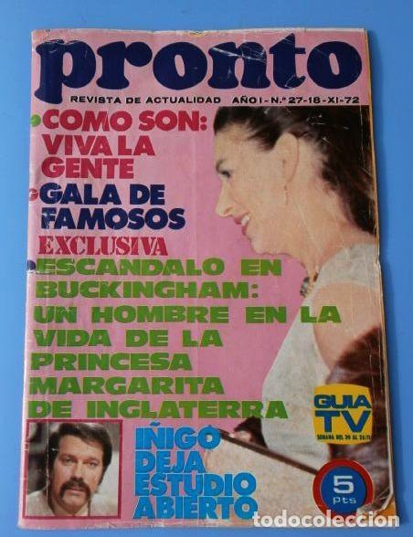 PRONTO Nº 27 (1972) VIVA LA GENTE - PRINCESA MARGARITA DE INGLATERRA - IÑIGO (DIFICIL) (Papel - Revistas y Periódicos Modernos (a partir de 1.940) - Revista Pronto)