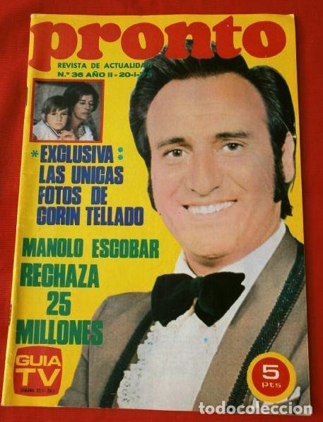 PRONTO Nº 36 (1973) MANOLO ESCOBAR - CORIN TELLADO - 007 - SOFIA LOREN MADRE - TONY RONALD (DIFICIL) (Papel - Revistas y Periódicos Modernos (a partir de 1.940) - Revista Pronto)