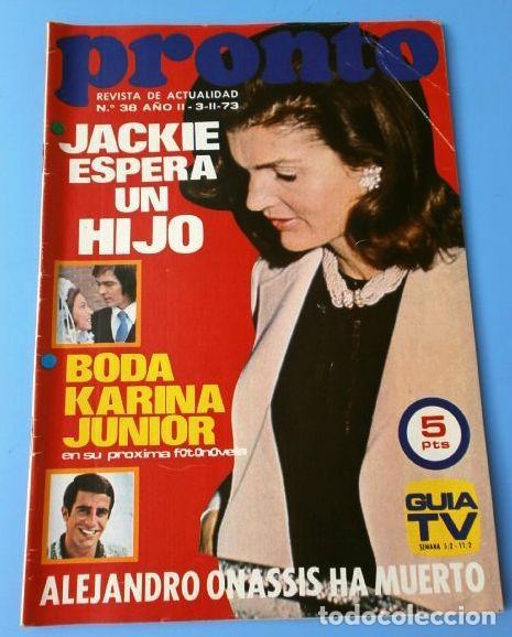 PRONTO Nº 38 (1973) KARINA JUNIOR ROCIO DURCAL - JACKIE ONASSIS - TOM JONES - TIP Y COLL (DIFICIL) (Papel - Revistas y Periódicos Modernos (a partir de 1.940) - Revista Pronto)