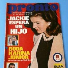 Coleccionismo de Revista Pronto: PRONTO Nº 38 (1973) KARINA JUNIOR ROCIO DURCAL - JACKIE ONASSIS - TOM JONES - TIP Y COLL (DIFICIL). Lote 137286742