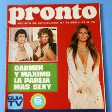 Coleccionismo de Revista Pronto: PRONTO Nº 44 (1973) (DIFICIL) CARMEN SEVILLA Y MAXIMO VALVERDE - RAQUEL WELCH - MOCEDADES - DO BARRO. Lote 137289642