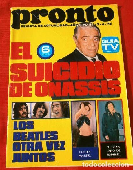PRONTO Nº 4 (1973) (DIFICIL) RAPHAEL - MANOLO ESCOBAR - ONASSIS - VUELVEN LOS BEATLES - MASSIEL (Papel - Revistas y Periódicos Modernos (a partir de 1.940) - Revista Pronto)