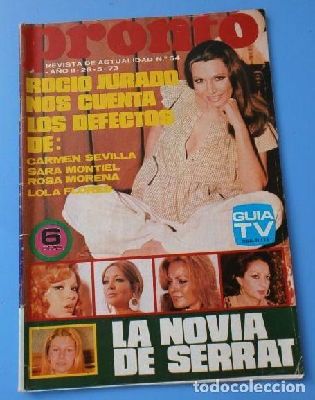 PRONTO Nº 54 (1973) (DIFICIL) ROCIO JURADO - SERRAT NOVIA - FERNANDO REY - L. WOLF - CARMEN SEVILLA (Papel - Revistas y Periódicos Modernos (a partir de 1.940) - Revista Pronto)