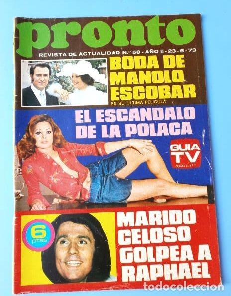 PRONTO Nº 58 (1973) (DIFICIL) RAPHAEL - LA POLACA - MANOLO ESCOBAR - BRUNO LOMAS -HOMENAJE A PAJARES (Papel - Revistas y Periódicos Modernos (a partir de 1.940) - Revista Pronto)