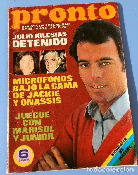 PRONTO Nº 85 (1973) (DIFICIL) JULIO IGLESIAS - ROCIO DURCAL ANUNCIA SU EMBARAZO - SERRAT - MASSIEL (Papel - Revistas y Periódicos Modernos (a partir de 1.940) - Revista Pronto)