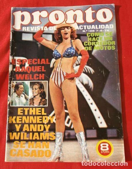 PRONTO Nº 108 (1974) RAQUEL WELCH - MAXIMO VALVERDE - MUERE DUKE ELLINGTON - NATALIE WOOD (Papel - Revistas y Periódicos Modernos (a partir de 1.940) - Revista Pronto)
