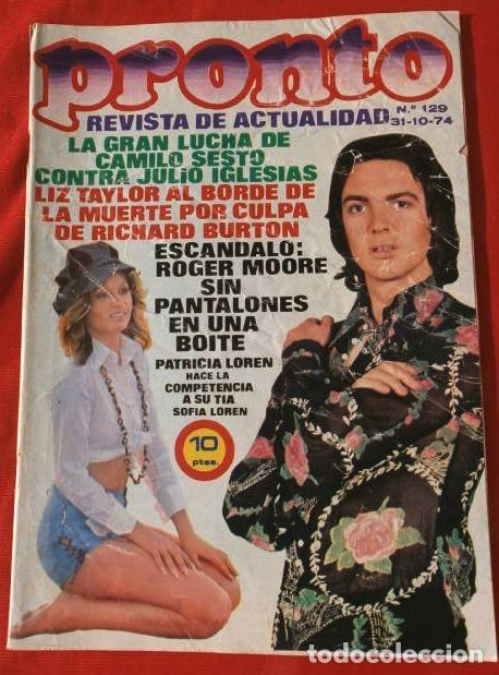 PRONTO Nº 129 (1974) KIKO LEGARD - SERRAT - CAMILO SESTO - ALVIN STARDUST- NIXON - LOLA FLORES - (Papel - Revistas y Periódicos Modernos (a partir de 1.940) - Revista Pronto)