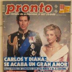 Coleccionismo de Revista Pronto: REVISTA PRONTO. Nº 907.23/9/1989. CARLOS Y DIANA: SE ACABA UN GRAN AMOR. Lote 147529078