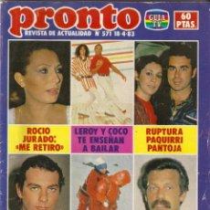 Coleccionismo de Revista Pronto: REVISTA PRONTO 571 ISABEL PANTOJA FAMA BERTIN OSBORNE TONY LEBLANC ROCIO JURADO ANA OBREGON DINASTIA. Lote 160404290