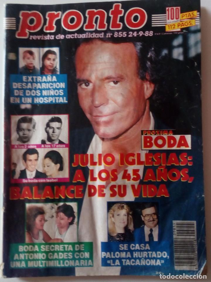 PRONTO Nº 855 JULIO IGLESIAS PALOMA HURTADO ANTONIO GADES EL CORDOBÉS LA TOYA JACKSON CONCHA PIQUER (Papel - Revistas y Periódicos Modernos (a partir de 1.940) - Revista Pronto)