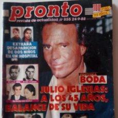 Coleccionismo de Revista Pronto: PRONTO Nº 855 JULIO IGLESIAS PALOMA HURTADO ANTONIO GADES EL CORDOBÉS LA TOYA JACKSON CONCHA PIQUER. Lote 161899326